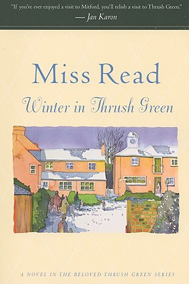 """Winter in Thrush Green (Thrush Green, Book 2)"", ""Read, Miss"""
