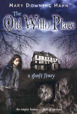 The Old Willis Place, MARY DOWNING HAHN