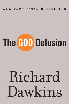 "The God Delusion, ""Dawkins, Richard"""