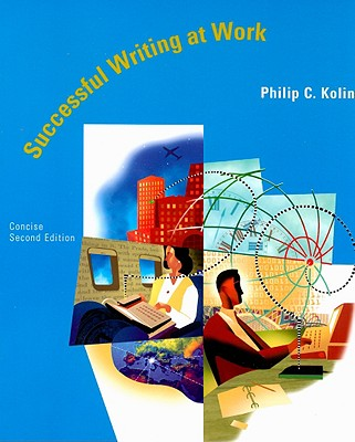 Successful Writing at Work: Concise, Kolin, Philip C.
