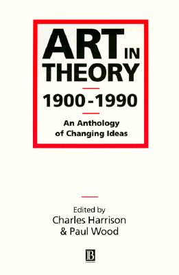 Image for Art in Theory 1900-1990: An Anthology of Changing Ideas