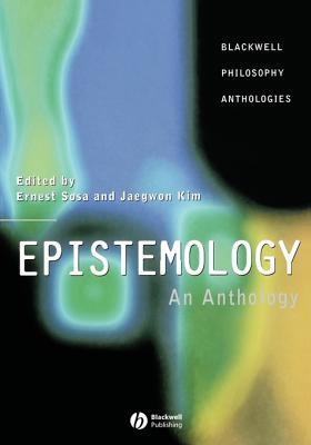Image for Epistemology: An Anthology (Blackwell Philosophy Anthologies)