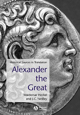 Image for Alexander the Great: Historical Sources in Translation (Blackwell Sourcebooks in Ancient History)