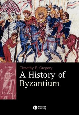 Image for A History of Byzantium (Blackwell History of the Ancient World)