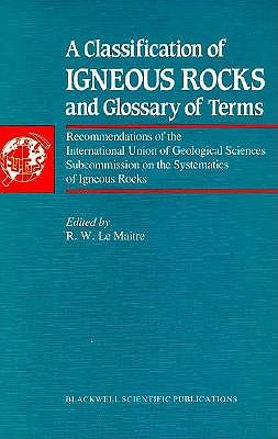 Image for A Classification of Igneous Rocks and Glossary of Terms: Recommendations of the International Union of Geological Sciences Subcommission on the Syst