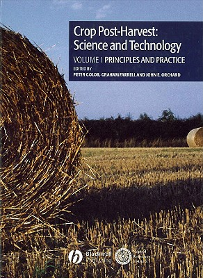 Crop Post-Harvest - Science And Technology V 1 - Principles And Practice