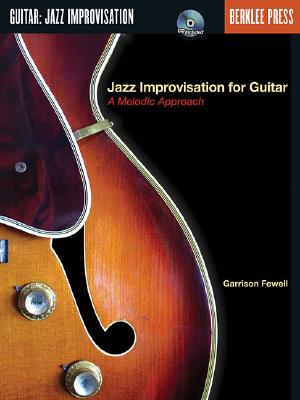 Image for JAZZ IMPROVISATION FOR GUITAR: A MELODIC APPROACH
