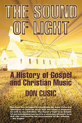 Image for The Sound of Light: The History of Gospel and Christian Music