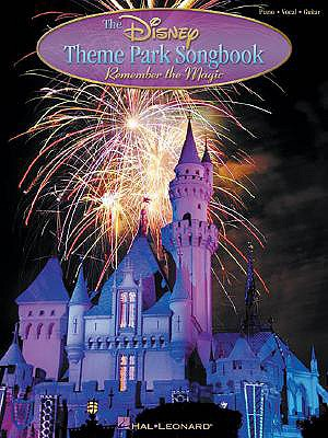 Image for The Disney Theme Park Songbook: Remember the Magic