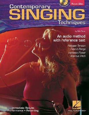 Contemporary Singing Techniques - Women's Edition: An Audio Method with a Reference Text, Bob Rose (Author)
