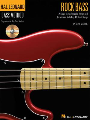Rock Bass: A Guide to the Techniques And Styles of Rock Bass, Including 19 Great Songs, MALONE, Sean