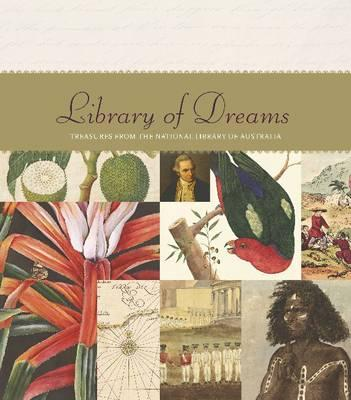 Image for Library of Dreams: Treasures from the National Library of Australia