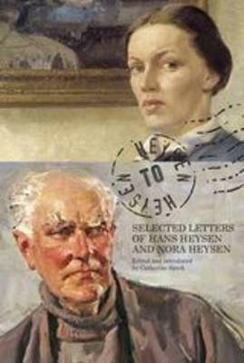 Image for Heysen to Heysen: Selected Letters of Hans Heysen and Nora Heysen