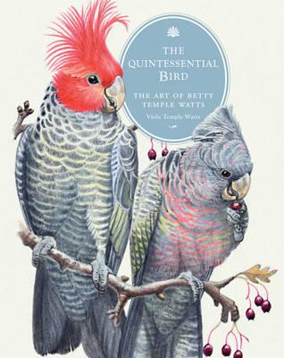 Image for The Quintessential Bird : The Art of Betty Temple Watts