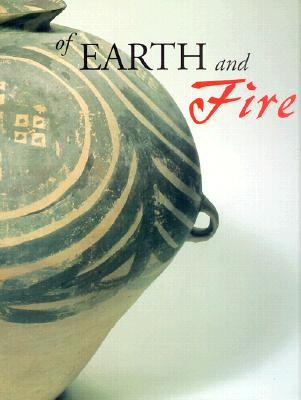 Image for Of Earth and Fire: The T. T. Tsui Collection of Chinese Art in the National Gallery of Australia