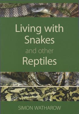 Living with Snakes and other Reptiles, Watharow, S.