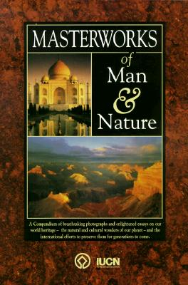 Image for Masterworks of Man & Nature: Preserving Our World Heritage