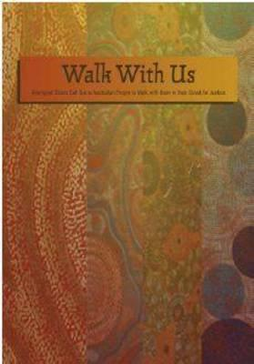 Image for Walk with Us : aboriginal elders Call Out to Australian People to walk with Them in Their Quest for Justice