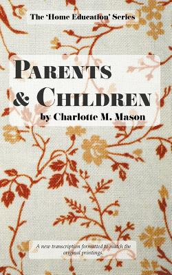 Image for Parents and Children (The Home Education Series) (Volume 2)