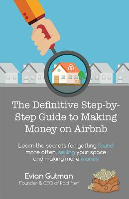Image for Definitive Step-by-Step Guide to Making Money on Airbnb: Learn the Secrets for G