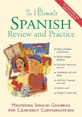 Ultimate Spanish Review and Practice : Mastering Spanish Grammar for Confident Communication, RONNI L. GORDON, DAVID M. STILLMAN