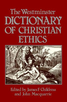 Image for The Westminster Dictionary of Christian Ethics