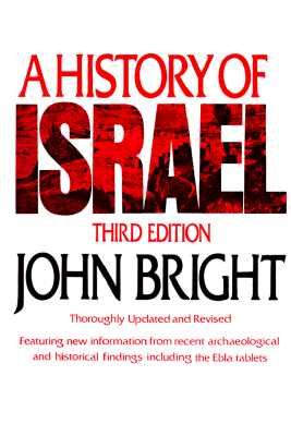 A History of Israel (Westminster AIDS to the Study of the Scriptures), Bright, John