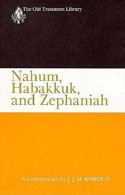 Image for Nahum, Habakkuk, and Zephaniah (OTL) (Old Testament Library)