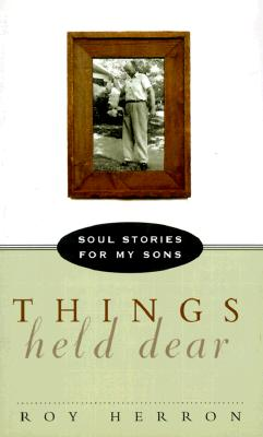 Image for Things Held Dear: Soul Stories for My Sons