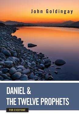 Image for Daniel and the Twelve Prophets for Everyone