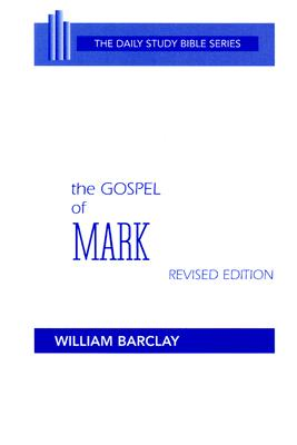 Image for GOSPEL OF MARK THE DAILY STUDY BIBLE SERIES, REVISED