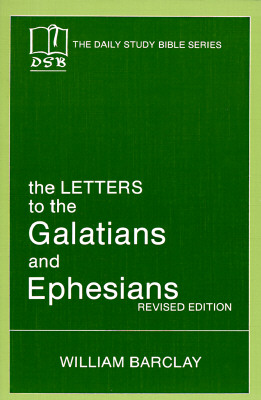 Image for The Letters to the Galatians and Ephesians (Daily Study Bible (Westminster Paperback))