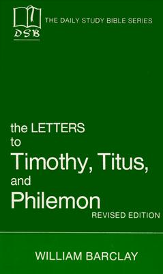 Image for The Letters to Timothy, Titus and Philemon (Daily Study Bible Series)