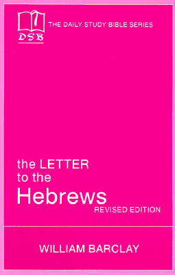 Image for The Letter to the Hebrews (Daily Study Bible Series)