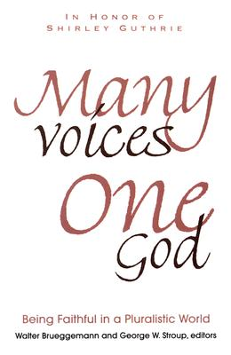 Image for Many Voices, One God: Being Faithful in a Pluralistic World