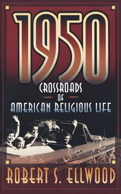 Image for 1950: Crossroads of American Religious Life