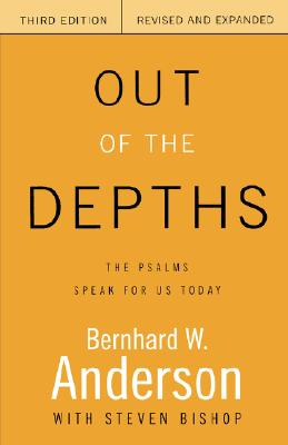 Out of the Depths: The Psalms Speak for Us Today, Anderson, Bernhard W.; Bishop, Roy Steven