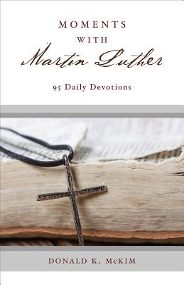 Image for Moments with Martin Luther: 95 Daily Devotions