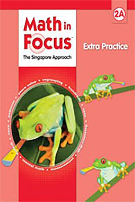 Image for Math in Focus: The Singapore Approach, Extra Practice, Grade 2A (Math in Focus: Singapore Math)