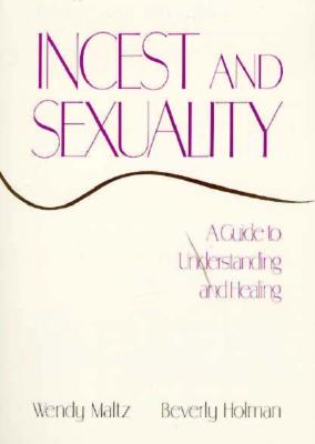 Image for Incest and Sexuality: A Guide to Understanding and Healing