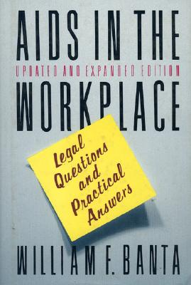 Image for AIDS in the Workplace: Legal Questions and Practical Answers