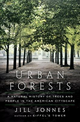 Image for Urban Forests: A Natural History of Trees and People in the American Cityscape