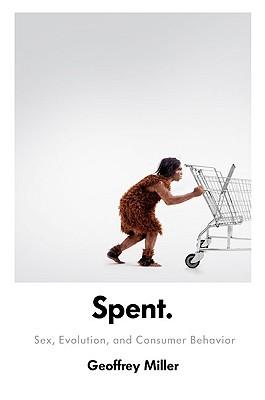 Image for Spent: Sex, Evolution, and Consumer Behavior