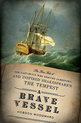 Image for Brave Vessel: The True Tale of the Castaways Who Rescued Jamestown and Inspired