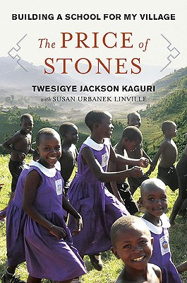 The Price of Stones: Building a School for My Village, Twesigye Jackson Kaguri, Susan Urbanek Linville