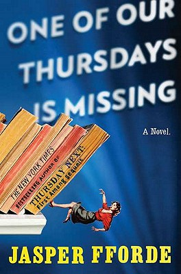 "One of Our Thursdays Is Missing: A Novel, ""Fforde, Jasper"""