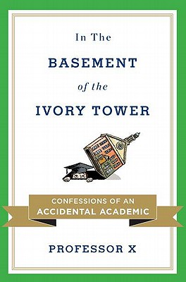 Image for In the Basement of the Ivory Tower: Confessions of an Accidental Academic