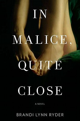 Image for In Malice, Quite Close: A Novel