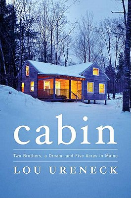 Image for Cabin Two Brothers, a Dream, and Five Acres in Maine