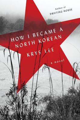 Image for ow I Became a North Korean: A Novel